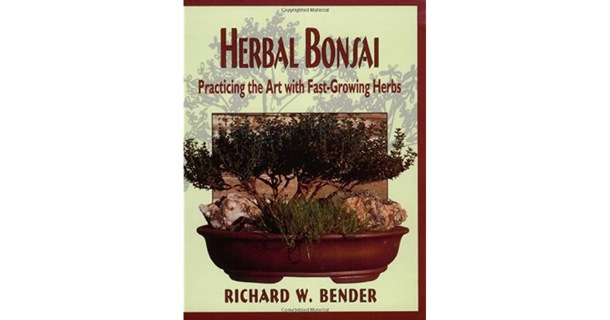 Herbal Bonsai By Richard W Bender