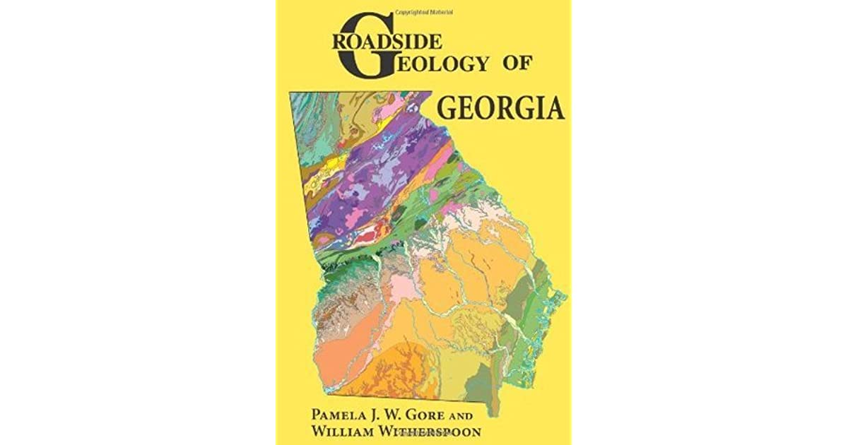 Geologic Map Of Georgia.Roadside Geology Of Georgia By Pamela J W Gore