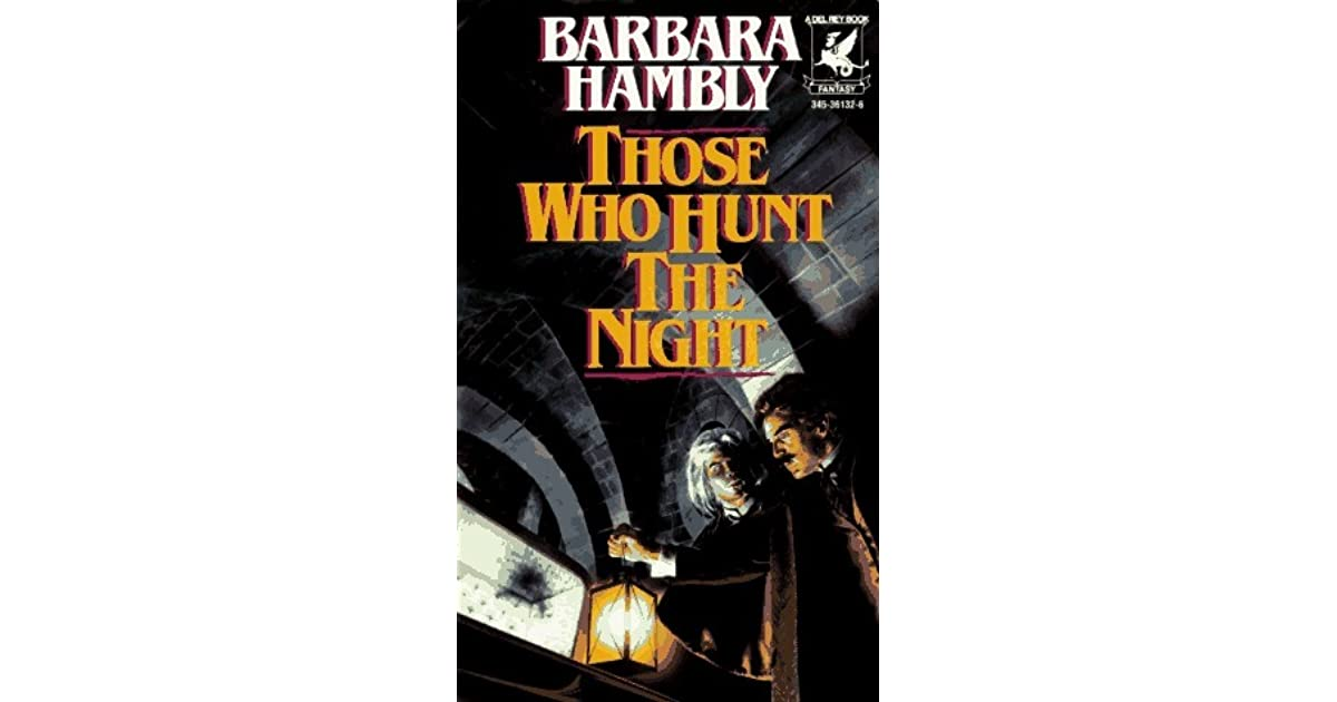 Populaire Those Who Hunt the Night (James Asher, #1) by Barbara Hambly XN66