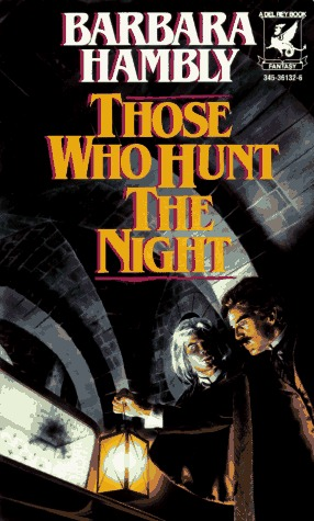 Those Who Hunt the Night by Barbara Hambly