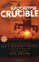 Apocalypse Crucible (The Left Behind Apocalypse Series #2)