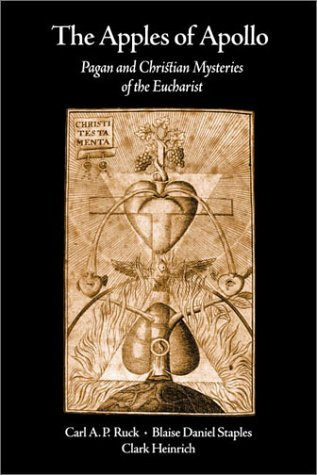 The Apples of Apollo: Pagan and Christian Mysteries of the Eucharist