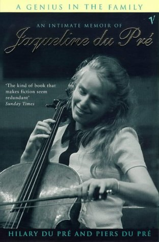 A Genius in the Family: An Intimate Biography of Jacqueline du Pré