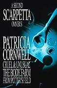 A Second Scarpetta Omnibus: Cruel And Unusual / The Body Farm / From Potter's Field