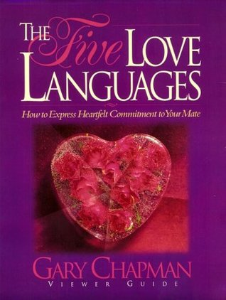 The Five Love Languages: How to Express Heartfelt Commitment to Your Mate: Viewer Guide