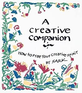 Creative Companion: How to Free Your Creative Spirit