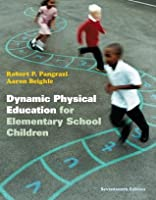 Dynamic Physical Education for Elementary School Children [with Curriculum Guide: Lesson Plans for Implementation]