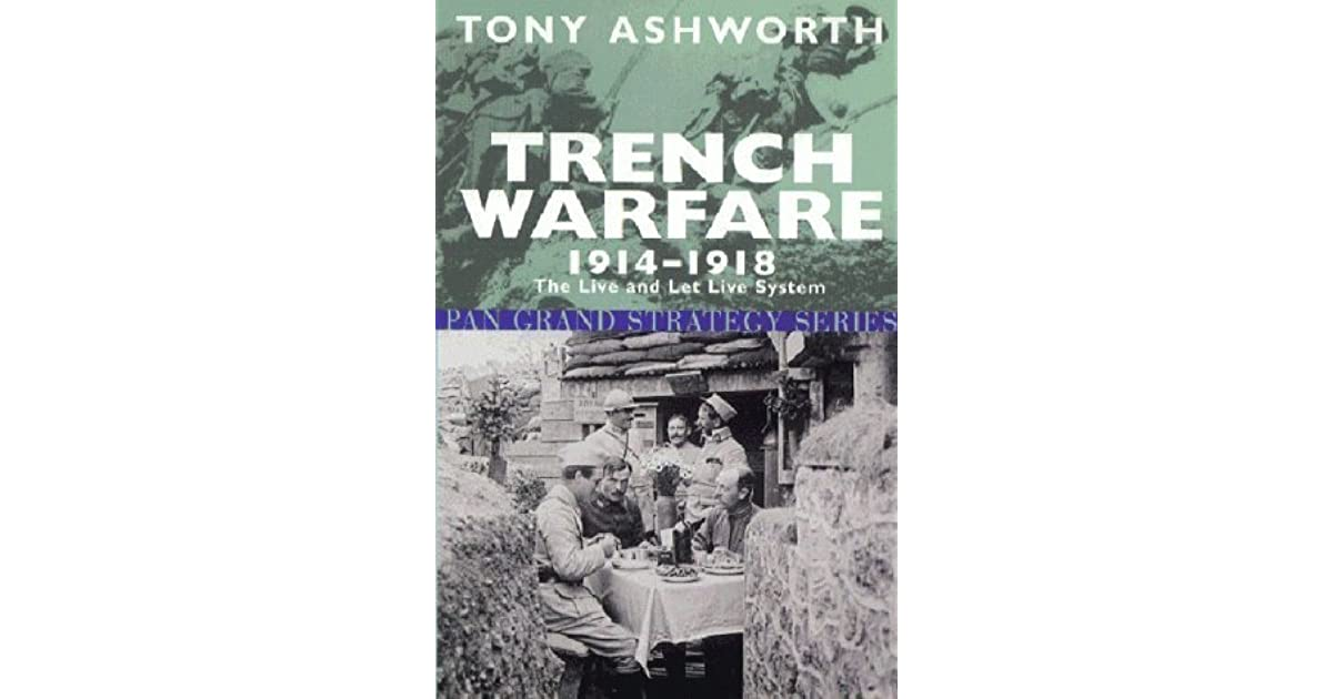 Trench Warfare 1914–1918: The Live and Let Live System