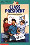 Class President by Johanna Hurwitz