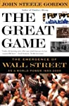 The Great Game: The Emergence of Wall Street as a World Power 1653-2000