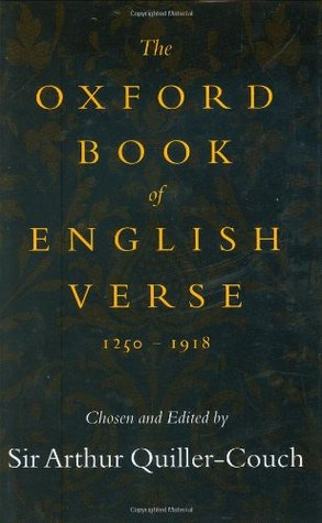 The Oxford Book of English Verse, 1250-1918 by Arthur Quiller-Couch