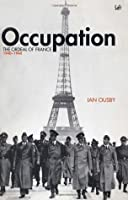 Occupation The Ordeal of France, 1940-44 by Ousby, Ian ( Author ) ON Feb-04-1999, Paperback