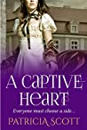 A Captive Heart by Patricia Scott