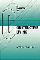 A Handbook for Constructive Living
