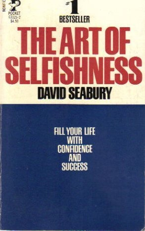 The Art of Selfishness