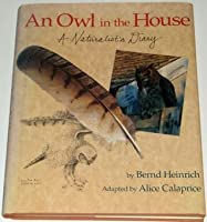 An Owl in the House: A Naturalist's Diary