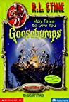 More Tales to Give You Goosebumps (Goosebumps Special Edition, #2)