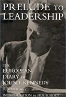 Prelude to Leadership: The European Diary, Summer 1945
