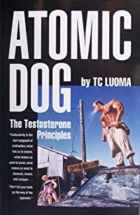 Atomic Dog -- The Testosterone Principles