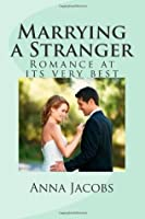 Marrying a Stranger: Romance at Its Very Best