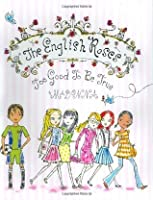 The English Roses, Too Good to be True