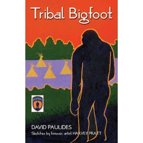 Tribal Bigfoot By David Paulides