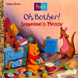 Oh, Bother! Someone's Messy!