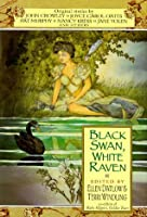 Black Swan, White Raven (Adult Fairy Tales, #4)