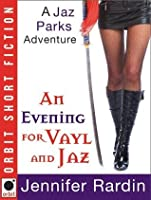 An Evening for Vayl and Jaz (Jaz Parks)