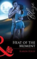Heat of the Moment (It Takes a Hero - Book 2)