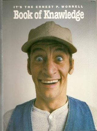 It's the Ernest P. Worrell Book of Knawledge