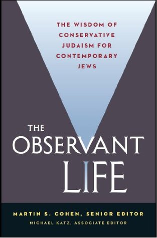 The Observant Life: The Wisdom of Conservative Judaism for