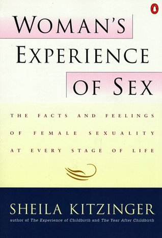 Woman's Experience of Sex: The Facts and Feelings of Female Sexuality at Every Stage of Life
