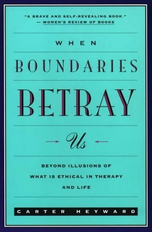 When Boundaries Betray Us: Beyond Illusions of What is Ethical in Therapy and Life