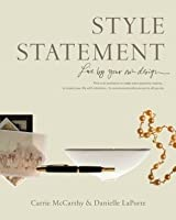 Style Statement: Live by Your Own Design