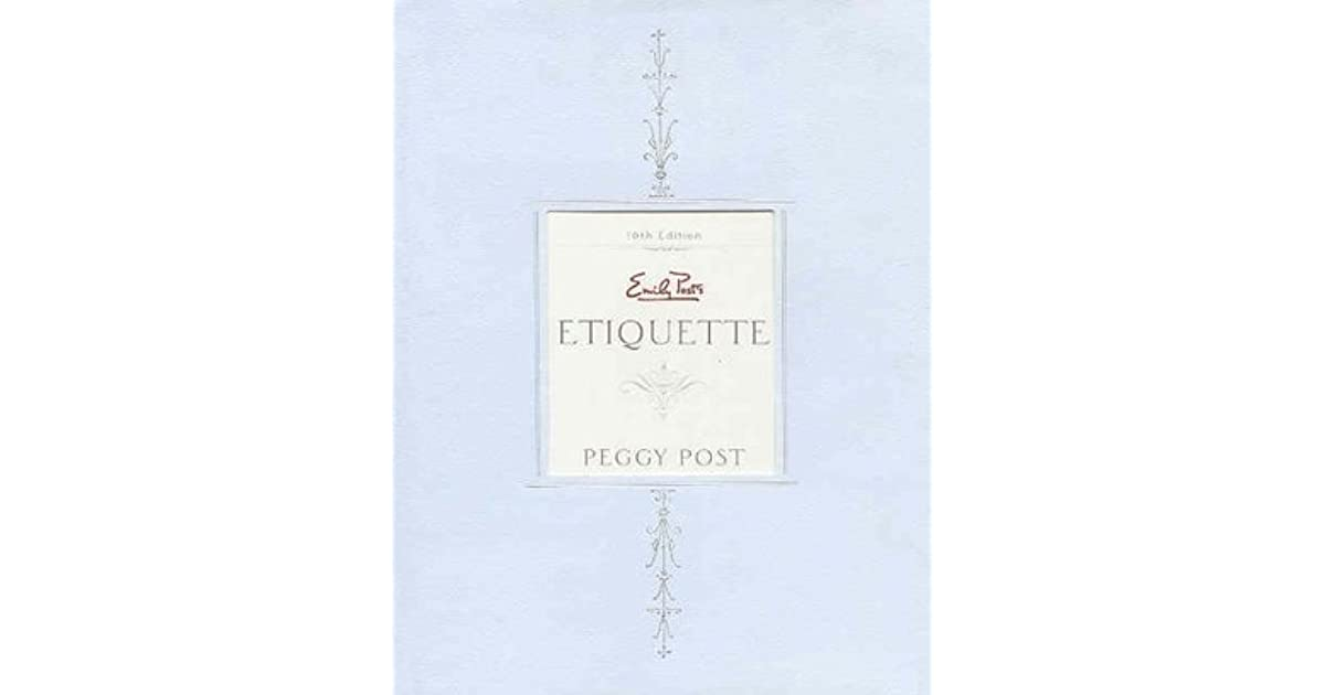 Emily Post Etiquette Book: Emily Post's Etiquette (16th Edition) By Peggy Post