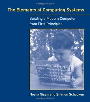 The Elements of Computing Systems by Noam Nisan