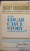 Many Mansions: The Edgar Cayce Story of Reincarnation