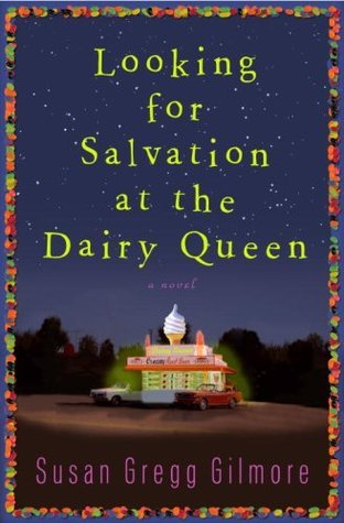 Looking for Salvation at the Dairy Queen by Susan Gregg Gilmore on baskin-robbins application form, ihop application form, shell gas station application form, chick-fil-a application form, mcdonald's crew application form, safeway application form, the cheesecake factory application form, sizzler application form, mcdonalds job application printable form, taco bell application form, yogurtland application form, target application form, staples application form, cici's pizza application form, mcdonald's application for employment form, printable employment application form, hmshost application form, chipotle application form, foot locker application form, subway application form,