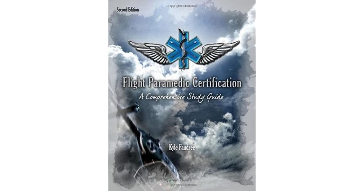 Flight Paramedic Certification A Comprehensive Study Guide By Kyle