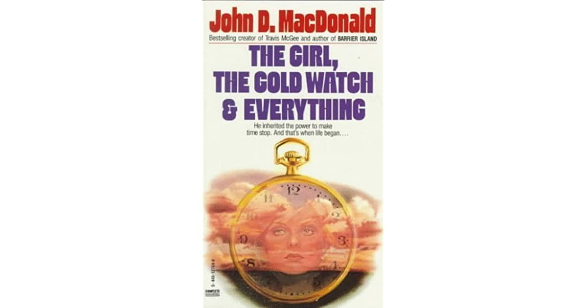 The Girl, the Gold Watch & Everything by John D  MacDonald