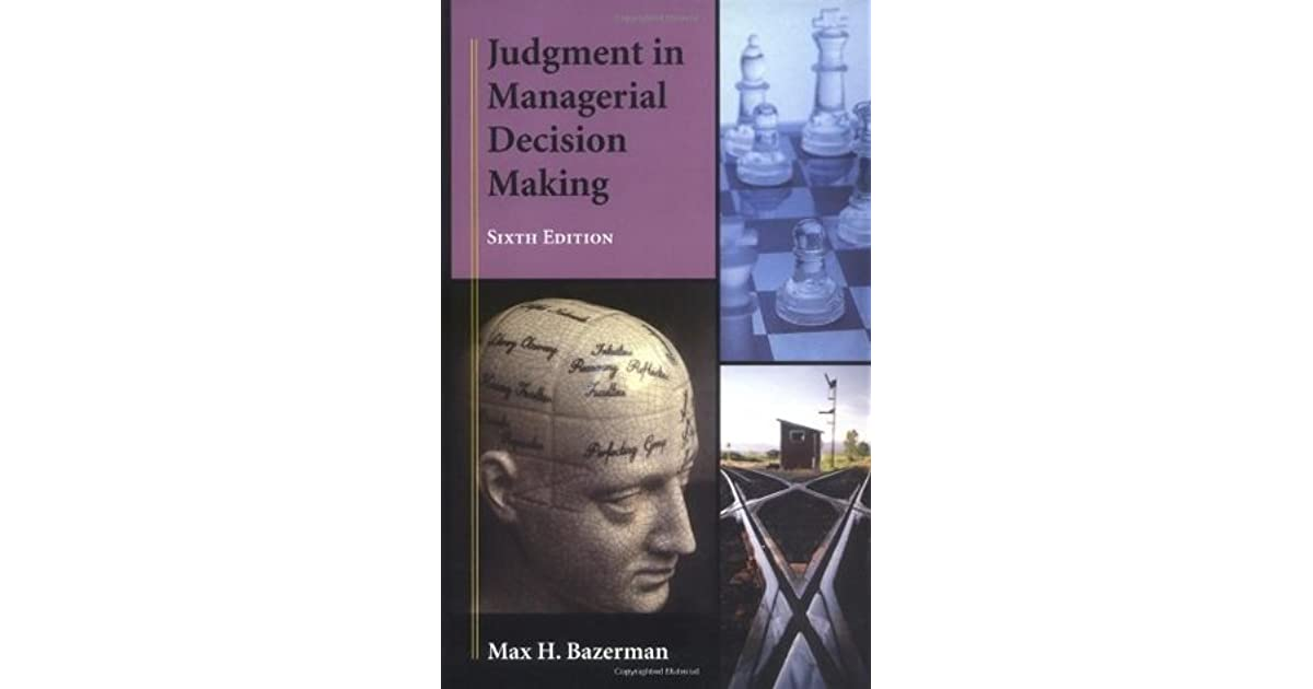 Judgment In Managerial Decision Making 8th Edition Pdf