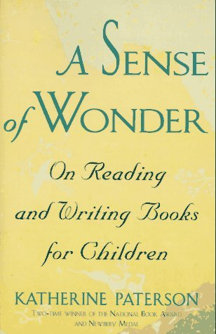 A Sense of Wonder: On Reading and Writing Books for Children