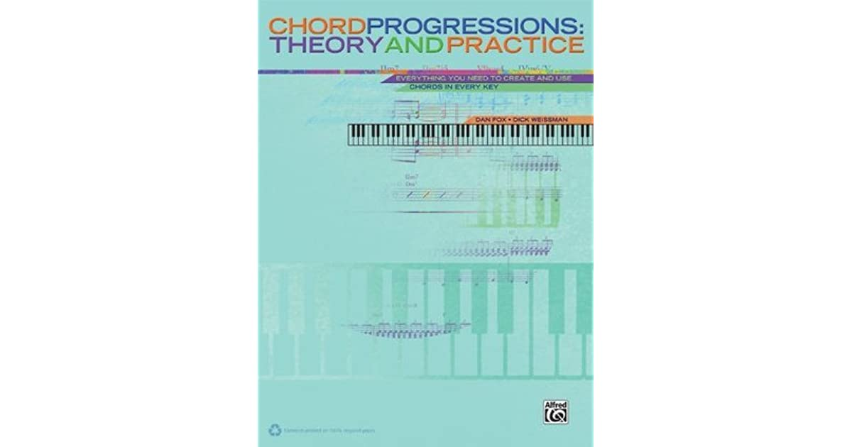 Chord Progressions: Theory and Practice: Everything You Need
