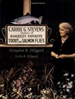 Carrie Stevens: Maker of Rangeley Favorite Trout and Salmon Flies