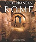 Subterranean Rome: Catacombs, Baths, Temples, Streets (Art & Architecture)