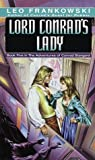 Lord Conrad's Lady by Leo Frankowski