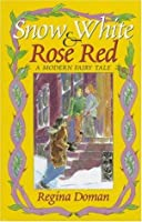 Snow White and Rose Red (A Fairy Tale Retold #1)
