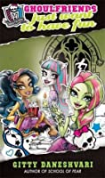 Ghoulfriends Just Want To Have Fun: Ghoulfriends Forever Book 2 (Monster High: Ghoulfriends Forever)