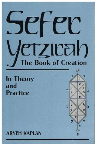Sefer Yetzirah: The Book of Creation: In Theory and Practice by